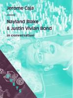 DUETS: Nayland Blake & Justin Vivian Bond In Conversation on Jerome Caja