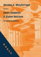 DUETS: Dean Daderko & Elaine Reichek In Conversation on Nicolas Moufarrege