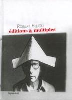 Robert Filliou : Catalogue raisonné des éditions et multiples