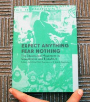 Expect Anything Fear Nothing: The Situationist Movement in Scandinavia and Elsewhere