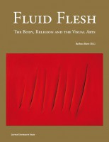 Fluid Flesh: The Body, Religion and the Visual Arts