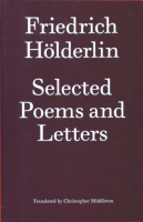 Friedrich Hölderlin. Selected Poems and Letters