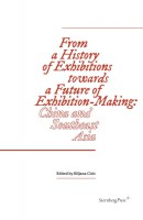 From a History of Exhibitions towards a Future of Exhibition-Making