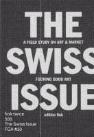 fink twice 509: Fucking Good Art – The Swiss Issue