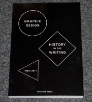 Graphic Design: History In The Writing (1983-2011)
