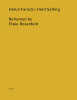 HaFI 014 – Harun Farocki: Hard Selling - Reframed by Elske Rosenfeld