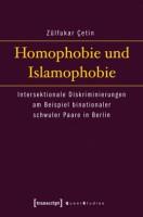 Homophobie und Islamophobie .   Intersektionale Diskriminierungen am Beispiel binationaler schwuler Paare in Berlin