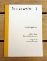 how to write I:  Schiefe Bahn – Künstler, die schreiben   Going Astray – Artists who write