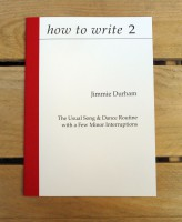 how to write 2: The Usual Song & Dance Routine with a Few Minor Interruptions