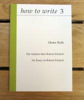 how to write 3: Ein Aufsatz über Robert Schürch   An Essay on Robert Schürch