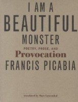 I Am a Beautiful Monster. Poetry, Prose, and Provocation