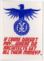 If Crime Doesn't Pay... Where Do Architects Get All Their Money? Poster