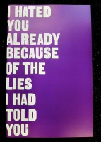 I Hated You Already Because of the Lies I Had Told You