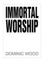 Immortal Worship