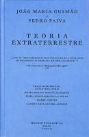 João Maria Gusmão + Pedro Paiva: Teoria Extraterrestre