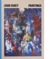 John Fahey: Paintings