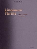 Judith Mall: Linoleum Thrills