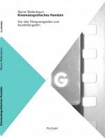 Kinematografisches Handeln: Von den Filmavantgarden zum Ausstellungsfilm