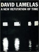 David Lamelas: A new refutation of time