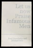 Let us now Praise Infamous Men