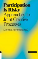 Participation Is Risky: Approaches to Joint Creative Processes