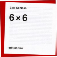 Lisa Schiess: 6 x 6