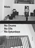 Mata – No Drums No DJs No Saturdays