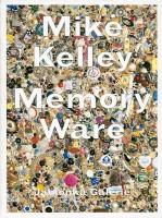 Mike Kelley – Memory Ware
