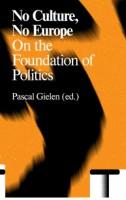 No Culture, No Europe - On The Foundation Of Politics