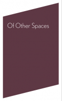 Of Other Spaces