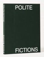 Polite Fictions