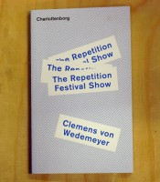 Clemens von Wedemeyer: The Repetition Festival Show