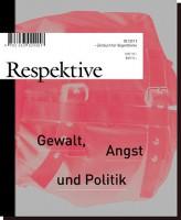 Respektive #2: Gewalt, Angst und Politik