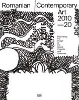 Romanian Contemporary Art 2010–2020