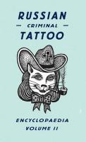 Russian Criminal Tattoo Encyclopaedia Vol.2