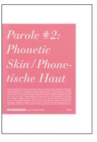Parole No. 2: Phonetic Skin, Phonetische Haut
