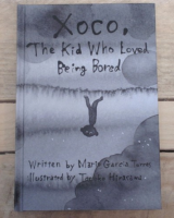 Xoco, The Kid Who Loved Being Bored