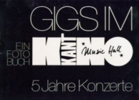 Gigs im Kant-Kino: 5 Jahre Konzerte