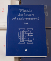 What is the future of architecture? Vol. 2