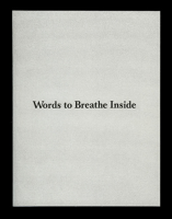 Words to Breathe Inside