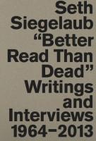 Seth Siegelaub: Better Read Than Dead