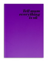 Tell Mum Everything is Ok #3