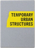 Temporary Urban Structures