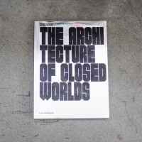 The Architecture of Closed Worlds: Or, What is the Power of Shit?