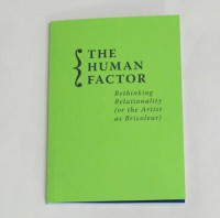 The Human Factor - Rethinking Relationality (or the Artist as Bricoleur)