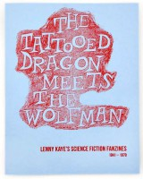 The Tattooed Dragon Meets The Wolfman. Lenny Kaye's Science Fiction Fanzine: 1941 - 1970