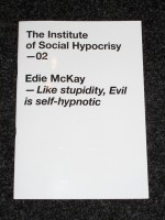 The Institute of Social Hypocrisy - 02 - Edie McKay - Like Stupidity, Evil is self-hypnotic