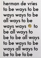 Herman De Vries To Be All Ways To Be