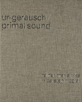 Ur-Geräusch / Primal Sound