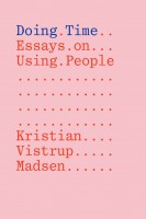 Doing Time: Essays on Using People